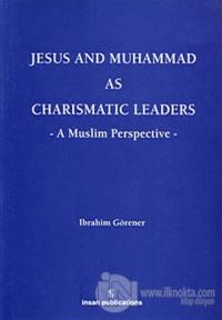 Jesus And Muhammad As Charismatic Leaders (Ciltli)