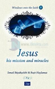 Jesus, His Mission, and Miracles - 8
