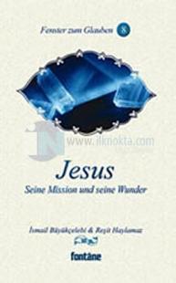 Jesus - Seine Mission und seine Wunder