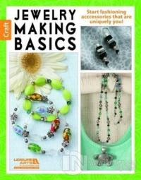 Jewelry Making Basics: Get Started with Simple Beautiful Projects!