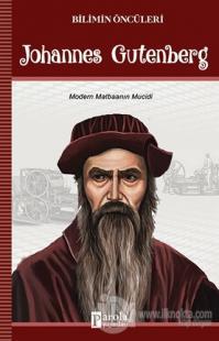 Johannes Gutenberg - Bilimin Öncüleri