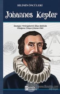 Johannes Kepler - Bilimin Öncüleri