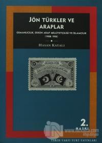 Jön Türkler ve Araplar Osmanlıcılık, Erken Arap Milliyetçiliği ve İslamcılık (1908-1918)