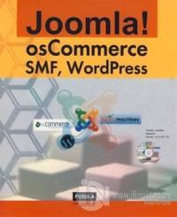 Joomla!  osCommerce  SMF, WordPress