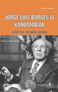 Jorge Luis Borges'le Konuşmalar %15 indirimli Richard Burgin