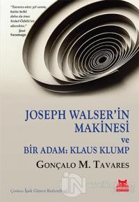 Joseph Walser'in Makinesi ve Bir Adam: Klaus Klump