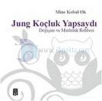 Jung Koçluk Yapsaydı - Değişim ve Mutluluk Rehberi