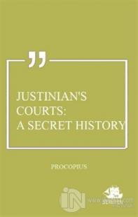 Justinian's Courts: A Secret History