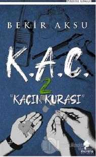 K.A.Ç. 2 - Kaçın Kurası Bekir Aksu