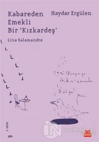 Kabareden Emekli Bir 'Kızkardeş' Lina Salamandre