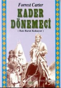 Kader Dönemeci Batı Barut Kokuyor 1. Kitap