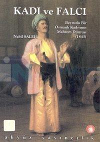 Kadı ve Falcı Beyrutlu Bir Osmanlı Kadısının Mahrem Dünyası (1843)