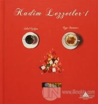 Kadim Lezzetler-1 (Ciltli)