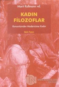 Kadın Filozoflar 2 Romantizmden Modernizme Kadar