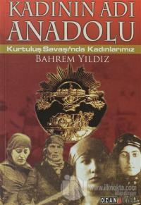 Kadının Adı Anadolu