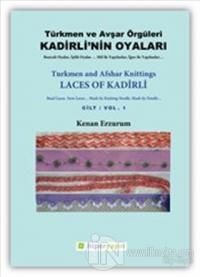 Kadirli'nin Oyaları: Türkmen ve Avşar Örgüleri: Cilt 1 %20 indirimli K
