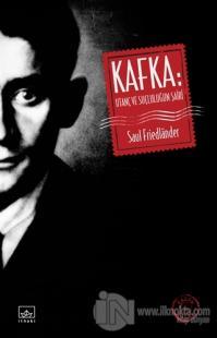 Kafka: Utanç ve Suçluluğun Şairi %40 indirimli Saul Friedlander