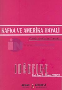Kafka ve Amerika HayaliRoman Analizi ve Yorumu