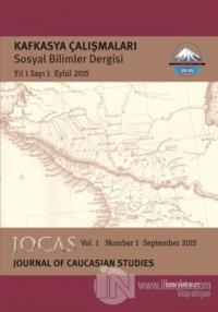 Kafkasya Çalışmaları Sosyal Bilimler Dergisi Yıl: 1 Sayı: 1 Eylül 2015