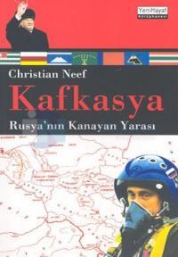 Kafkasya:Rusya'nın Kanayan Yarası