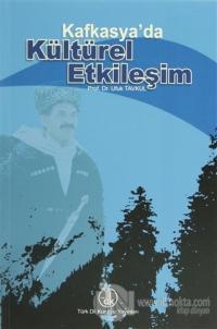 Kafkasya'da Kültürel Etkileşim