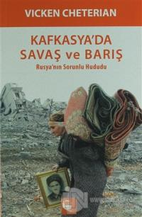 Kafkasya'da Savaş ve Barış