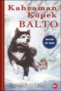 Kahraman Köpek Balto (Ciltsiz) %25 indirimli Elizabeth Cody Kimmel