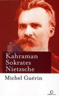 Kahraman Sokrates Nietzsche