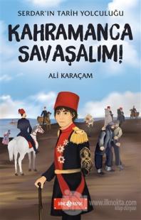 Kahramanca Savaşalım! - Serdar'ın Tarih Yolculuğu