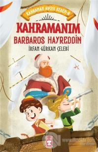 Kahramanım Barbaros Hayreddin - Kahraman Avcısı Kerem 8