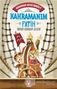 Kahramanım Fatih - Kahraman Avcısı Kerem 2 İrfan Gürkan Çelebi
