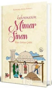 Kahramanım Mimar Sinan (Ciltli)