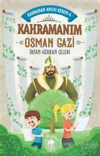 Kahramanım Osman Gazi - Kahraman Avcısı Kerem 4
