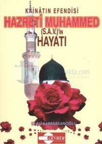 Kainatın Efendisi Hazreti Muhammed (S.A.V.)'in Hayatı