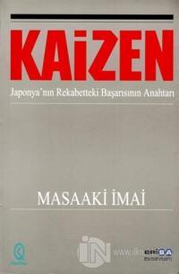 Kaizen - Japonya'nın Rekabetteki Başarısının Anahtarı