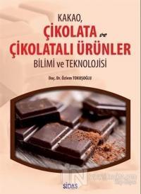 Kakao Çikolata ve Çikolatalı Ürünler Bilimi ve Teknolojisi
