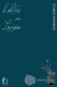 Kaktüs ve Lavinia