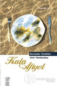 Kala Afiyet - Bozcaada Yemekleri (Ciltli)