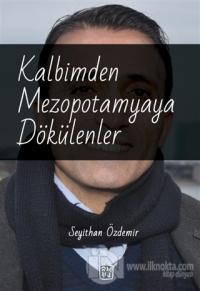 Kalbimden Mezopotamyaya Dökülenler Seyithan Özdemir