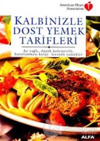 Kalbinizle Dost Yemek Tarifleri Az Yağlı, Düşük Kolestrollü, Hazırlanması Kolay - Lezzetli Yemekler