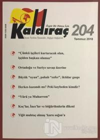 Kaldıraç Dergisi Sayı: 204 Temmuz 2018