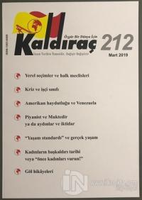 Kaldıraç Dergisi Sayı: 212 Mart 2019 %15 indirimli Kolektif