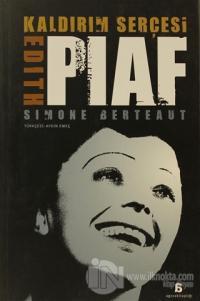 Kaldırım Serçesi Edith Piaf