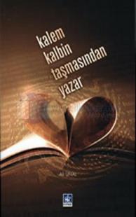 Kalem Kalbin Taşmasından Yazar