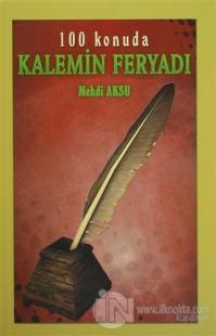 Kalemin Feryadı - 100 Konuda
