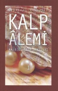 Kalp Alemi - Kalbin Salih Amelleri - 1