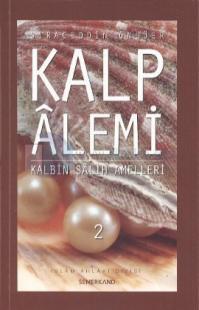 Kalp Alemi - Kalbin Salih Amelleri - 2