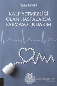 Kalp Yetmezliği Olan Hastalarda Farmasötik Bakım Neda Taner