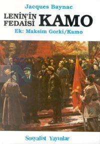 Kamo Lenin'in Fedaisi Ek: Maksim Gorki / Kamo