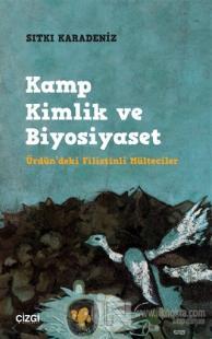 Kamp Kimlik ve Biyosiyaset %10 indirimli Sıtkı Karadeniz